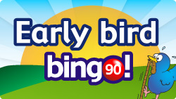 bingo 90 early bird bingo