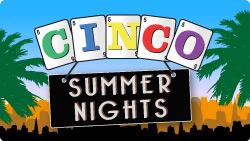 cinco summer nights